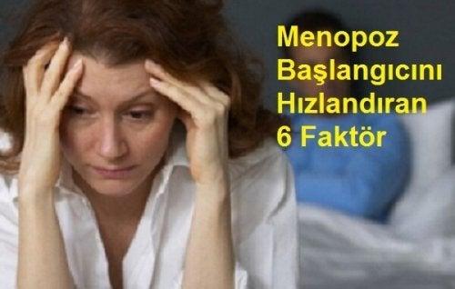 Menopoz Başlangıcını Hızlandıran 6 Faktör