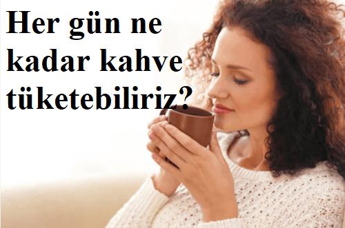 Günlük Kahve Tüketimi Ne Kadar Olmalıdır?